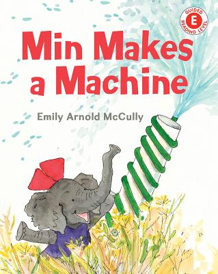 Min Makes a Machine - McCully, Emily Arnold