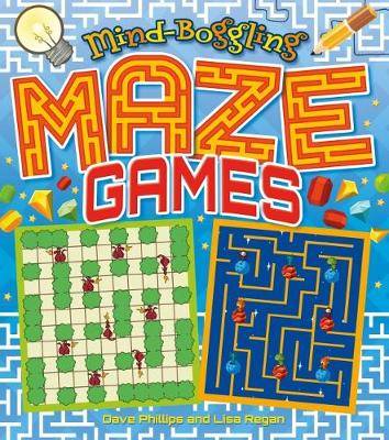 Mind-Boggling Maze Games - Phillips, Dave