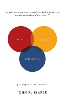Mind, Language and Society: Philosophy in the Real World - Searle, John R