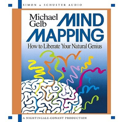Mind Mapping: How to Liberate Your Natural Genius - Gelb, Michael (Read by)