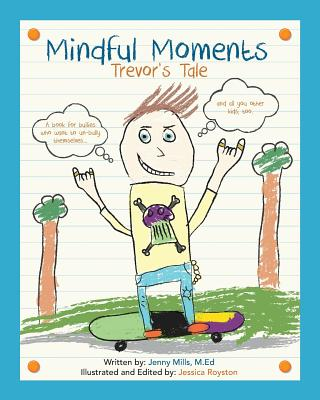 Mindful Moments: Trevor's Tale - Mills, Jenny M