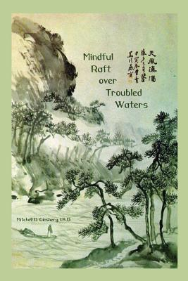 Mindful Raft Over Troubled Waters - Ginsberg, Mitchell D