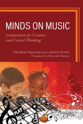 Minds on Music: Composition for Creative and Critical Thinking - Kaschub, Michele