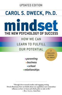Mindset: The New Psychology of Success - Dweck, Carol S, PhD