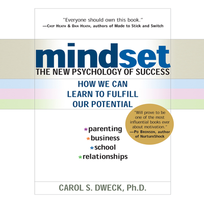 Mindset: The New Psychology of Success - Dweck, Carol, and Gavin (Narrator)