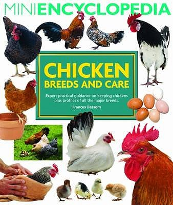 Mini Encyclopedia of Chicken Breeds and Care - Bassom, Frances