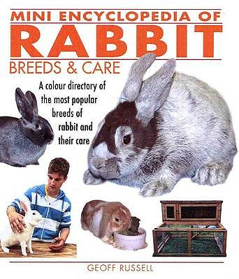 Mini Encyclopedia of Rabbit Breeds and Care - Russell, Geoff