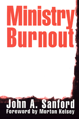 Ministry Burnout - Sanford, John A, and Kelsey, Morton (Designer)