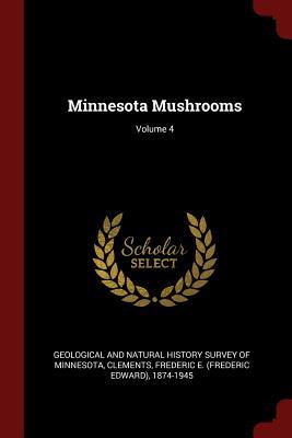 Minnesota Mushrooms; Volume 4 - Geological and Natural History Survey of (Creator)