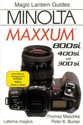 Minolta Dynax 800si/404si/303si - Maschke, Thomas, and Burian, Peter K.