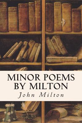 Minor Poems by Milton - Milton, John, Professor