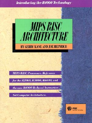 MIPS RISC Architecture - Kane, Gerry, and Heinrich, Joseph