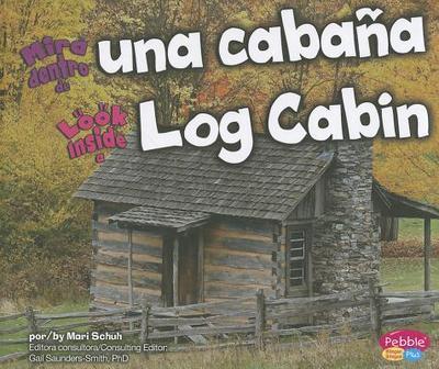 Mira Dentro de Una Cabana/Look Inside a Log Cabin - Schuh, Mari