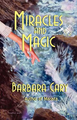 Miracles and Magic - Cary, Barbara