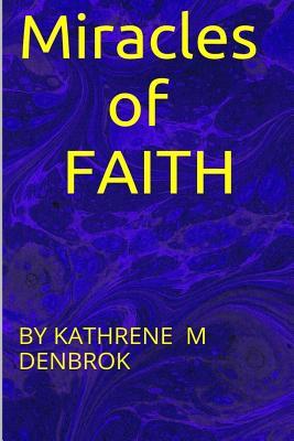 Miracles of Faith: None - Denbrok, Kathrene Martina