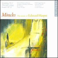 Miracles: The Music of Edward Harper - Anna Jones (flute); David Wilson-Johnson (baritone); Edinburgh Quartet; Edward Harper (piano); Louise Paterson (cello);...