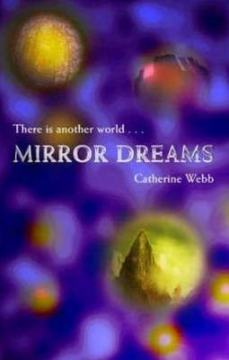 Mirror Dreams - Webb, Catherine