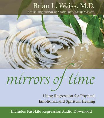 Mirrors of Time - Weiss, Brian