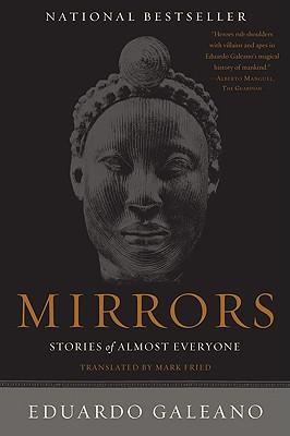 Mirrors: Stories of Almost Everyone - Galeano, Eduardo
