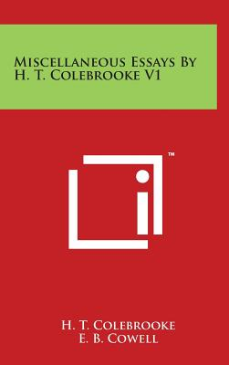 Miscellaneous Essays by H. T. Colebrooke V1 - Colebrooke, H T, and Cowell, E B (Editor)