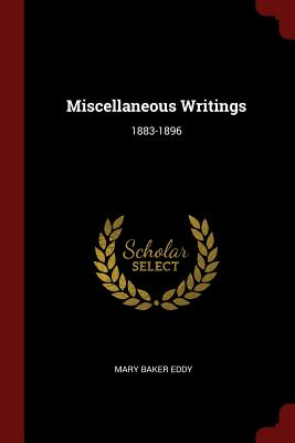 Miscellaneous Writings: 1883-1896 - Eddy, Mary Baker