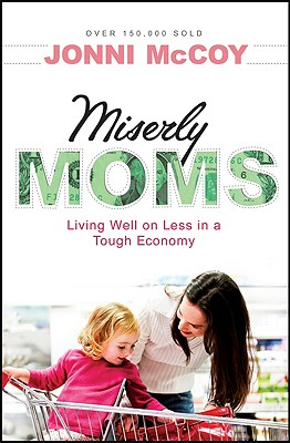 Miserly Moms: Living Well on Less in a Tough Economy - McCoy, Jonni