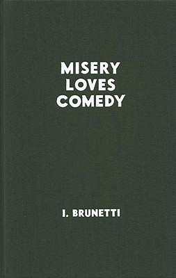 Misery Loves Comedy - Brunetti, Ivan, Mr.