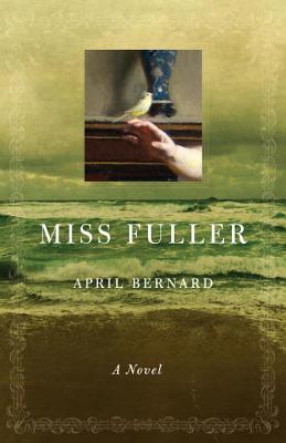 Miss Fuller: A Novel - Bernard, April