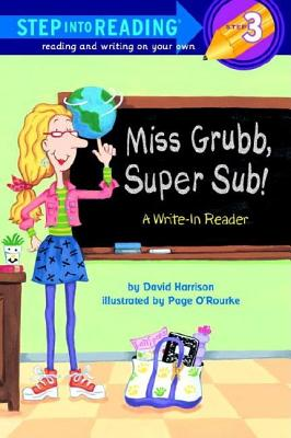 Miss Grubb, Super Sub!: A Write-In Reader - Harrison, David, and O'Rourke, Page Eastburn (Illustrator)