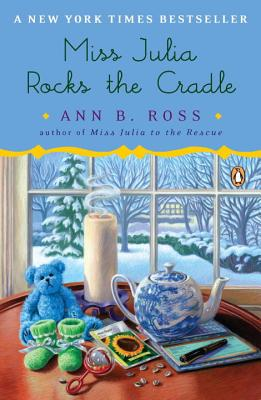 Miss Julia Rocks the Cradle - Ross, Ann B