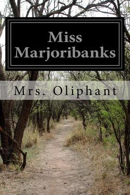 Miss Marjoribanks - Oliphant, Margaret Wilson