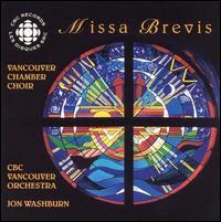 Missa Brevis - George Roberts (baritone); Henriette Schellenberg (soprano); Keith Boldt (tenor); Laverne G'Froerer (mezzo-soprano);...