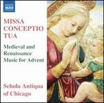 Missa Conceptio Tua: Medieval and Renaissance Music for Advent - Schola Antiqua of Chicago; Michael Alan Anderson (conductor)