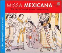 Missa Mexicana [Includes Catalog] - Andrew Lawrence-King (psaltery); Andrew Lawrence-King (organ); Andrew Lawrence-King (harp); Harp Consort
