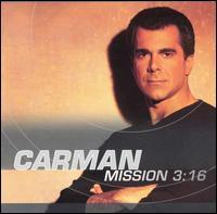 Mission 3:16 - Carman