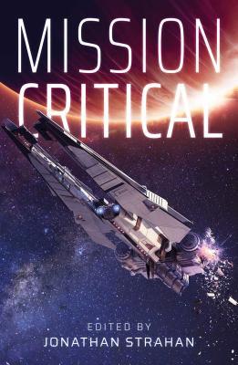 Mission Critical - Strahan, Jonathan (Editor), and Hamilton, Peter F, and Lee, Yoon Ha