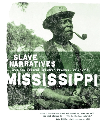 Mississippi Slave Narratives - Federal Writers' Project of the Works Progress Administratio (Compiled by), and Federal Writers' Project (Compiled by), and Applewood Books (Creator)