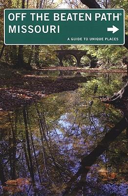 Missouri Off the Beaten Path: A Guide to Unique Places - DeLano, Patti