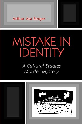 Mistake in Identity: A Cultural Studies Murder Mystery - Berger, Arthur A