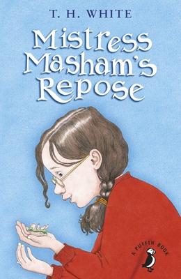 Mistress Masham's Repose - White, T. H.