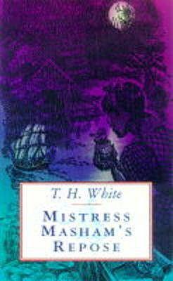 Mistress Masham's Repose - White, T. H., and Eichenburg, Fritz