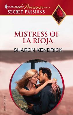 Mistress of La Rioja - Kendrick, Sharon
