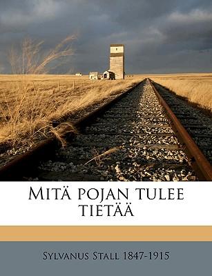 Mit Pojan Tulee Tiet - Stall, Sylvanus