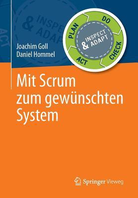 Mit Scrum Zum Gewunschten System - Goll, Joachim