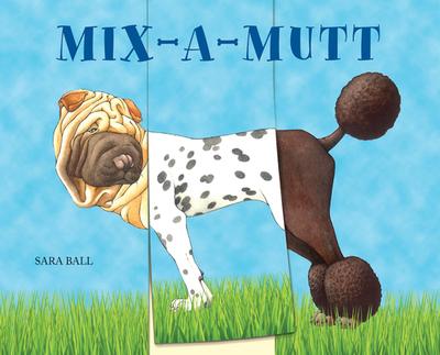 Mix-A-Mutt - Ball, Sara