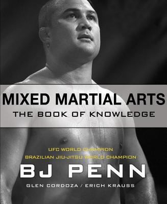 Mixed Martial Arts: The Book of Knowledge - Penn, B J, and Cordoza, Glen, and Krauss, Erich