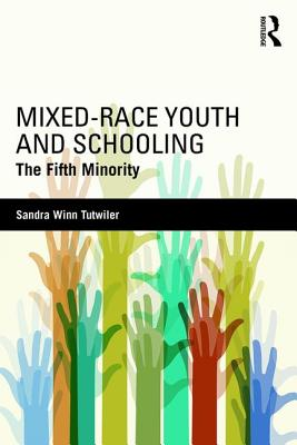 Mixed-Race Youth and Schooling: The Fifth Minority - Tutwiler, Sandra Winn
