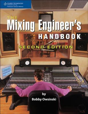 Mixing Engineer's Handbook - Owsinski, Bobby