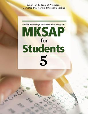 MKSAP for Students 5 - American College of Physicians Clerkship Directors in Internal Medicine