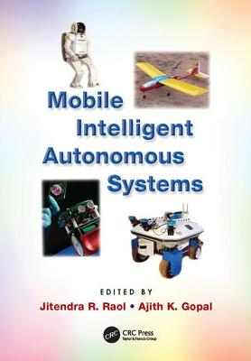 Mobile Intelligent Autonomous Systems - Raol, Jitendra R. (Editor), and Gopal, Ajith K. (Editor)